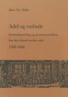 Adel og embede. Embedsfordeling og karrieremobilitet hos den dansk-norske adel 1588-1660