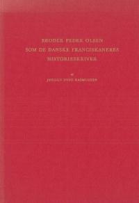 Broder Peder Olsen som de danske franciskaneres historieskriver